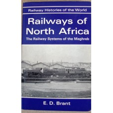 Railways of North Africa: The Railway System of the Maghreb. (Brant)