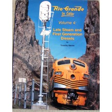 Rio Grande in Color Volume 4: Late Steam and First Generation Diesels (Morris)