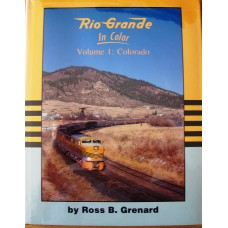 Rio Grande in Color Volume 1 Colorado (Grenard)