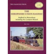 The Shropshire Union Railway. Stafford to Shrewsbury Including the Coalport Branch (Yate)