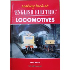 Looking back at English Electric Locomotives (Derrick)