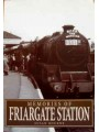 Memories of Friargate Station (Bourne)