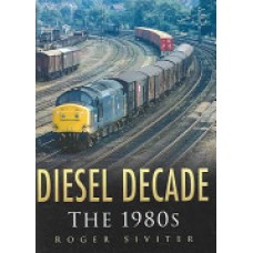 Diesel Decade The 1980s (Siviter)