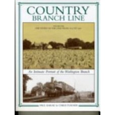 Country Branch Line Volume 1 The Story of the Line From 1872-1961. An Intimate Portrait of the Watlington Branch (Karau)