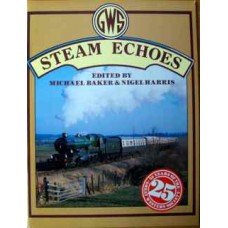 Steam Echoes. 25 years of the Great Western Society (Baker)