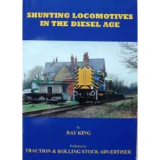 Shunting Locomotives in the Diesel Age (King)