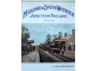 The Midland and South Western Junction Railway Volume 1 (Bartholomew)