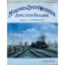 The Midland and South Western Junction Railway Volume 2 Locomotives (Barnsley)