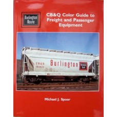 CB&Q Color Guide to Freight and Passenger Equipment, Burlington Route (Spoor)