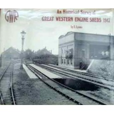 An Historical Survey of Great Western Engine Sheds, 1947 (Lyons)