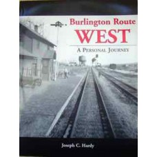Burlington Route West. A Personal Journey (Hardy)