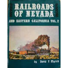 Railroads of Nevada and Eastern California Vol 2 (Myrick)