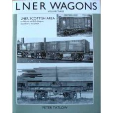 LNER Wagons Volume 3. LNER Scottish Area (Tatlow)