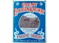 Great Eastern Railway Engine Sheds Part 2 Ipswich and Cambridge Districts (Hawkins)