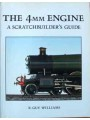The 4mm Engine. A Scratchbuilders Guide (Williams)