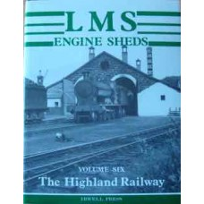 LMS Engine Sheds Volume 6 The Highland Railway (Hawkins)