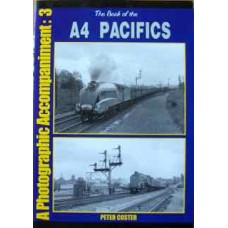 The Book of the A4 Pacifics. Photographic Accompaniment 3 (Coster)