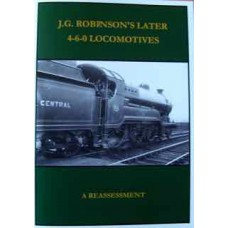 J.G. Robinsons Later 4-6-0 Locomotives. A Reassessment (Thompson)