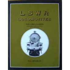 An Illustrated History of L&SWR Locomotives. The Urie Classes (Bradley)