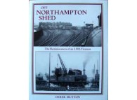 Off Northampton Shed The Reminiscences of an LMS Fireman (Mutton)