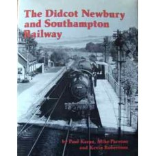 An Illustrated History of the Didcot, Newbury, and Southampton Railway (Karau)