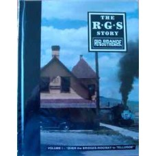 The R.G.S. Story  Volume 1. Over the Bridges - Ridgway to Telluride (Collman)