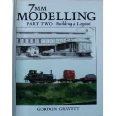 7mm Modelling Part Two. Building a Layout (Gravett)