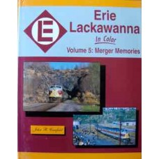 Erie Lackawanna in Color Volume 5: Merger Memories (Canfield)