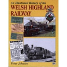 An Illustrated History of the Welsh Highland Railway (Johnson)