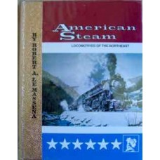 American Steam. Volume 2. Locomotives of the North East (LeMassena)