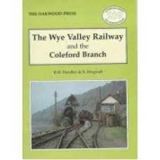 The Wye Valley Railway and the Coleford Branch (Handley)