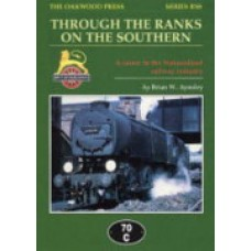 Through the Ranks on the Southern. A Career in the Nationalised Railway Industry (Aynsley)