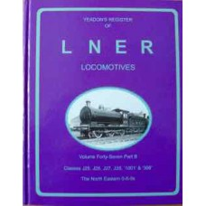 Yeadon's Register of LNER Locomotives Vol. 47B (Yeadon)