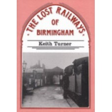 The Lost Railways of Birmingham (Turner)