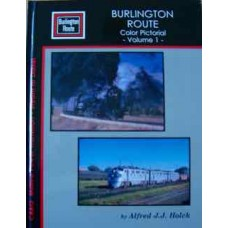 Burlington Route Color Pictorial Volume 1 (Holck)