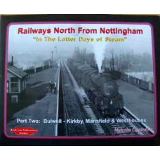 Railways North From Nottingham In the Latter Days of Steam. Part 2 -Bulwell-Kirkby, Mansfield and Westhouses (Castledine)