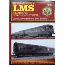 The Illustrated History of LMS Standard Coaching Stock Volume 3: Non-Corridor, Special Purpose and Self-Propelled Vehicles (Jenkinson)