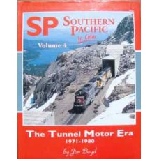 Southern Pacific in Color Volume 4: The Tunnel Motor Era, 1971-1980 (Boyd)