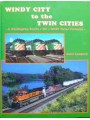 Windy City to the Twin Cities. A Burlington Route/BN/BNSF Color Pictorial (Leopard)