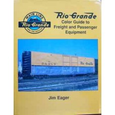 Rio Grande Color Guide to Freight and Passenger Equipment (Eager)