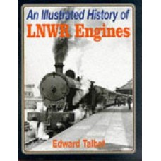 An Illustrated History of LNWR Engines (Talbot)