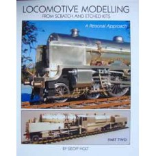 Locomotive Modelling From Scratch and Etched Kits: A Personal Approach Part 2 (Holt)