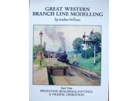 Great Western Branch Line Modelling Part 2: Prototype Buildings, Fittings & Traffic Operation (Williams)
