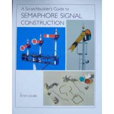 A Scratchbuilder's Guide to Semaphore Signal Construction (Squibb)
