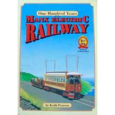 One Hundred Years of the Manx Electric Railway (Pearson)