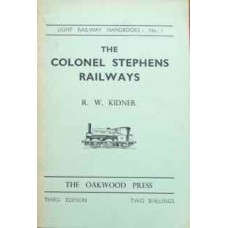 Light Railway Handbooks No. 1 The Colonel Stephens Railways (Kidner)