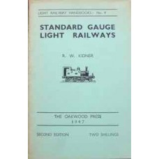 Light Railway Handbooks No. 4 Standard Gauge Light Railways (Kidner)