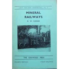 Light Railway Handbooks No. 7 Mineral Railways (Kidner)