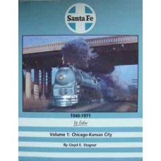 Santa Fe 1940-1971 in Color Volume 1 Chicago- Kansas City  (Stagner)