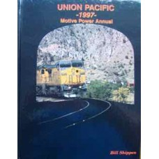 Union Pacific 1997 Motive Power Annual (Shippen)